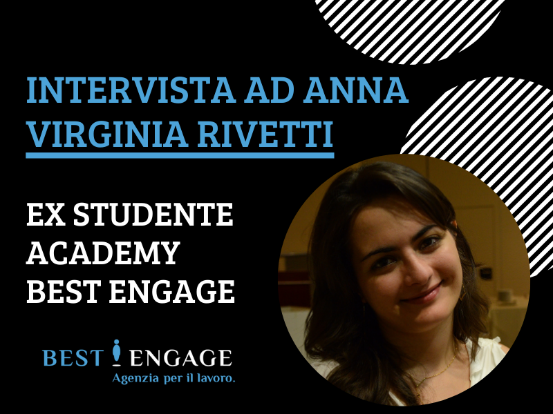 Intervista ad Anna Virginia Rivetti – Ex studente Academy Best Engage